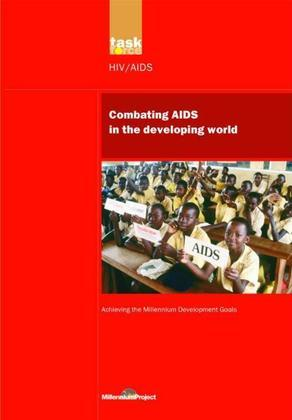UN Millennium Development Library: Combating AIDS in the Developing World