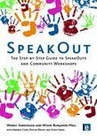 Speakout: The Step-By-Step Guide to Speakouts and Community Workshops