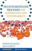 Multi-stakeholder Processes for Governance and Sustainability: Beyond Deadlock and Conflict