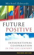 Future Positive: International Co-Operation in the 21st Century