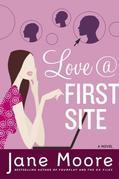 Love @ First Site: A Novel
