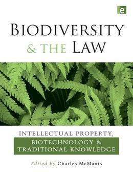 "Biodiversity and the Law: ""Intellectual Property, Biotechnology and Traditional Knowledge"""