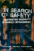 In Search of Safety: Confronting Inequality in Women's Imprisonment