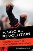 A Social Revolution: Politics and the Welfare State in Iran