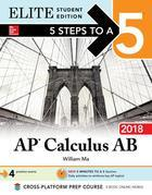 5 Steps to a 5: AP Calculus AB 2018 Elite Student Edition