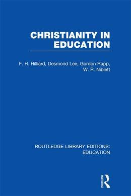Christianity in Education (Rle Edu D): The Hibbert Lectures 1965