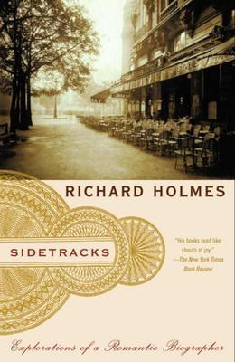 Sidetracks: Explorations of a Romantic Biographer