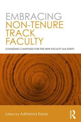 Embracing Non-Tenure Track Faculty: Changing Campuses for the New Faculty Majority
