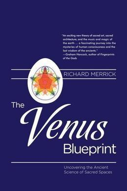 The Venus Blueprint: Uncovering the Ancient Science of Sacred Spaces
