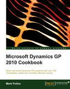 Microsoft Dynamics GP 2010 Cookbook
