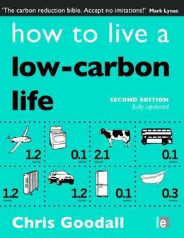 How to Live a Low-Carbon Life: The Individual's Guide to Tackling Climate Change