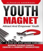 Youth Magnet: Attract and Empower Youth
