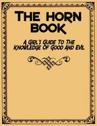 The Horn Book - A Girl's Guide to the Knowledge of Good and Evil
