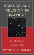 Science and Religion in Dialogue: Two Histories of Discarded Images