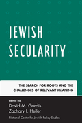 Jewish Secularity: The Search for Roots and the Challenges of Relevant Meaning
