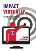 IMPACT VIRTUALLY: How to make an impact ... without going anywhere