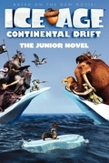 Ice Age: Continental Drift: The Junior Novel