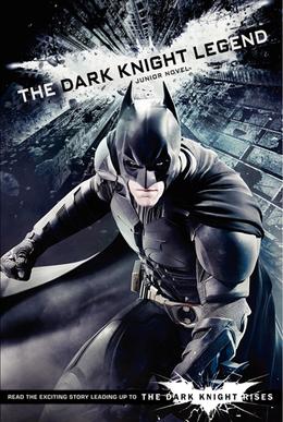 The Dark Knight Legend: Junior Novel