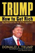 Trump: How to Get Rich