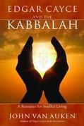 Edgar Cayce and the Kabbalah: Resources for Soulful Living