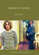 Death in Venice: A Queer Film Classic