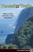 Hawaii Trails: Walks Strolls and Treks on the Big Island