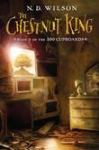 The Chestnut King (100 Cupboards Book 3): Book 3 of the 100 Cupboards