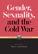 Gender, Sexuality, and the Cold War