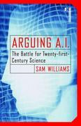 Arguing A.I.: The Battle for Twenty-first-Century Science
