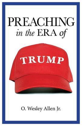 Preaching in the Era of Trump