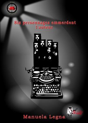 Six personnages emmerdent l'auteur