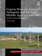 Cyprus between Late Antiquity and the Early Middle Ages (ca. 600-800): An Island in Transition