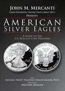 American Silver Eagles: A Guide to the U.S. Bullion Coin Program
