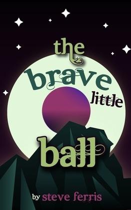 The Brave Little Ball