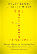 The Pin Drop Principle: Captivate, Influence, and Communicate Better Using the Time-Tested Methods of Professional Performers