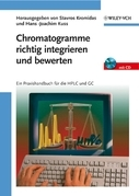 Chromatogramme richtig integrieren und bewerten: Ein Praxishandbuch fr die HPLC und GC