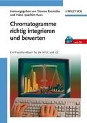 Chromatogramme richtig integrieren und bewerten: Ein Praxishandbuch fr die HPLC und GC