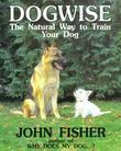 Dogwise: The Natural Way to Train Your Dog