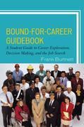 Bound-for-Career Guidebook: A Student Guide to Career Exploration, Decision Making, and the Job Search