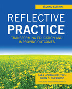 Reflective Practice, Second Edition: Transforming Education and Improving Outcomes