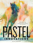 Pastel Innovations: 60+ Creative Techniques and Exercises for Painting with Pastels