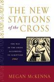 The New Stations of the Cross: The Way of the Cross According to Scripture