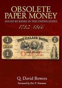 Obsolete Paper Money Issued by Banks in the United States 1782-1866: A Study and Appreciation for the Numismatist and Historian