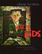 Wild Kids: Two Novels About Growing Up