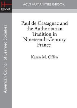 Paul de Cassagnac and the Authoritarian Tradition in Nineteenth-Century France