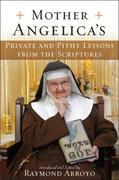 Mother Angelica's Private and Pithy Lessons from the Scriptures