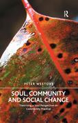 Soul, Community and Social Change: Theorising a Soul Perspective on Community Practice