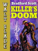 Killer's Doom: A Walt Slade Western