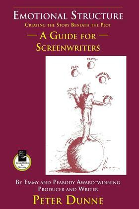 Emotional Structure: Creating the Story Beneath the Plot: A Guide for Screenwriters