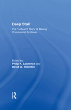 Deep Stall: The Turbulent Story of Boeing Commercial Airplanes